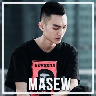 Những Bài Hát Remix Hay Nhất Của Masew - Masew