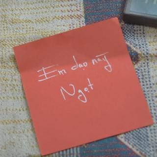 Em Dạo Này (Single) - Ngọt