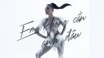 Em Không Cần Anh Đâu (Dance Ver)