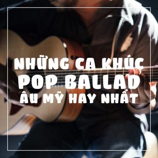 Những Ca Khúc Pop Ballad Âu Mỹ Hay Nhất  - Various Artists