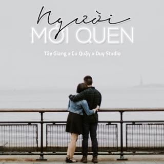 Người Mới Quen (Single) - Tây Giang
