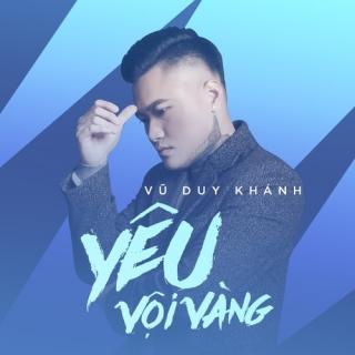 Yêu Vội Vàng (Single) - Vũ Duy Khánh
