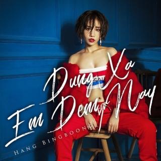 Đừng Xa Em Đêm Nay Remix (Single) - Hằng BingBoong