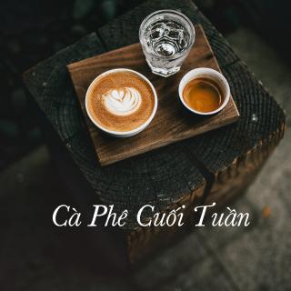 Cà Phê Chiều Thứ Bảy - Various Artists