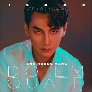 Do Em Quá Tệ (Single) - ISAAC, Lou Hoàng