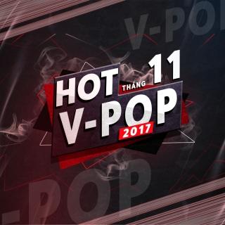 Nhạc Hot Việt Tháng 11/2017 - Various Artists