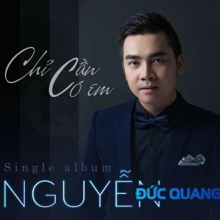 Chỉ Cần Có Em (Single) - Nguyễn Đức Quang
