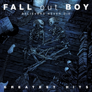 Believers Never Die - Greatest - Fall Out Boy
