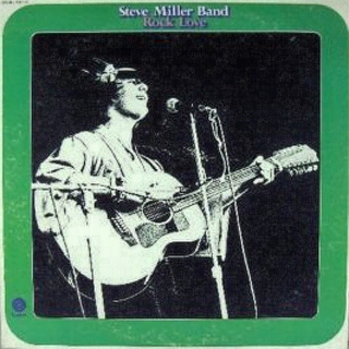 Rock Love - Steve Miller Band