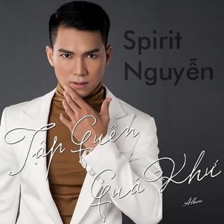 Tập Quên Quá Khứ - Spirit Nguyễn