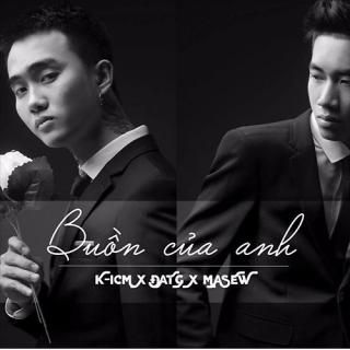 Buồn Của Anh (Single) - Đạt G, K-ICM, Masew
