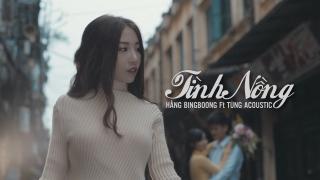 Tình Nồng - Hằng BingBoong