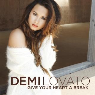 Give Your Heart A Break - Demi Lovato