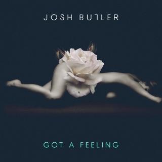Got A Feeling EP - Josh Butler