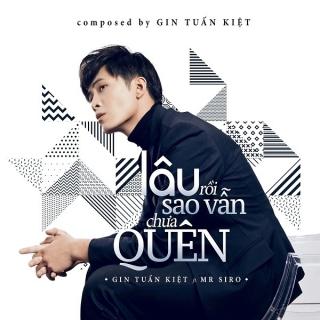 Lâu Rồi Sao Vẫn Chưa Quên (Single) - Gin Tuấn Kiệt