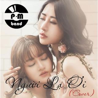 Người Lạ Ơi (Cover) (Single) - P.M Band