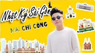 Nhật Ký Sài Gòn - Mai Chí Công