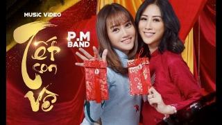 Tết Con Về - P.M Band