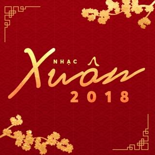 Nhạc Xuân Hot 2018 - Various Artists