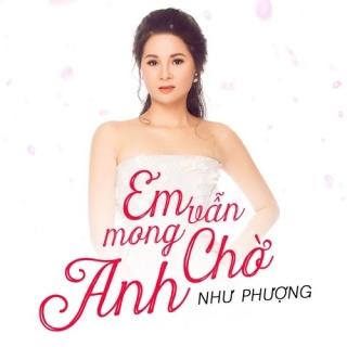 Em Vẫn Mong Chờ Anh (Single) - Như Phượng