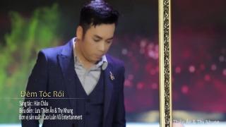 Đêm Tóc Rối - Thy Nhung, Lưu Thiên Ân