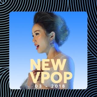 Nhạc Việt Mới Tháng 03/2018 - Various Artists