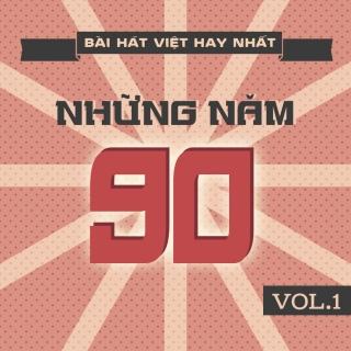 Những Bài Hát Việt Hay Nhất Những Năm 90 (Vol.1) - Various Artists