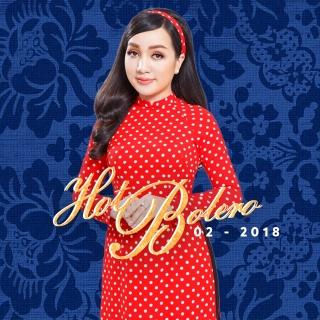 Nhạc Hot Trữ Tình Bolero Tháng 02/2018 - Various Artists