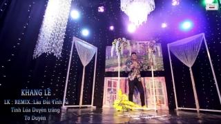 Liên Khúc Lâu Đài Tình Ái, Tơ Duyên, Tình Lúa Duyên Trăng (Remix) - Khang Lê