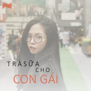 Trà Sữa Cho Con Gái - Various Artists