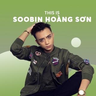 Những Bài Hát Hay Nhất Của Soobin Hoàng Sơn - Soobin Hoàng Sơn