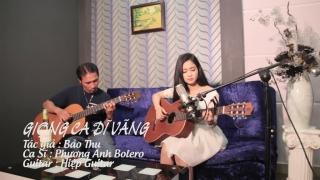 Giọng Ca Dĩ Vãng (Cover Guitar) - Phương Anh Bolero