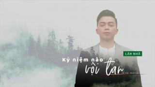 Kỉ Niệm Nào Vội Tan (Lyric) - Lân Nhã