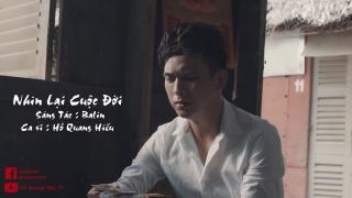 Nhìn Lại Cuộc Đời (OST Thiếu Niên Ra Giang Hồ) - Hồ Quang Hiếu