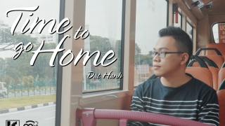 Time To Go Home - Dật Hanh