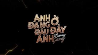 Anh Đang Ở Đâu Đấy Anh (Teaser) - Hương Giang Idol