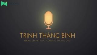 Không Chỉ Hát, Trịnh Thăng Bình Còn Sáng Tác Cực Chất - Various Artists