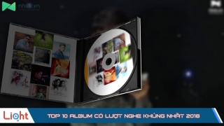 Top 10 Album Có Lượt Nghe Khủng Nhất 2018 - Various Artists