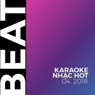 Beat Karaoke Nhạc Hot Tháng 04/2018 - Various Artists