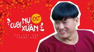 Nụ Cười Xuân (Cái Tết Của Thằng Khờ OST) - BAK (Bảo Kun)