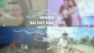 Những Bài Hát Đám Cưới Hot Nhất 2019 - Various Artists