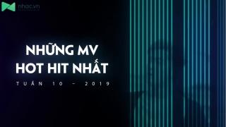 Những MV Hot Hit Nhất Tuần 10-2019 - Various Artists