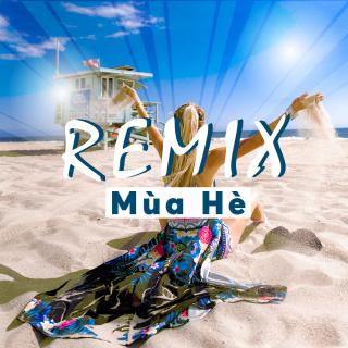 Những Bài Hát Remix Hay Nhất Dành Cho Mùa Hè - Various Artists