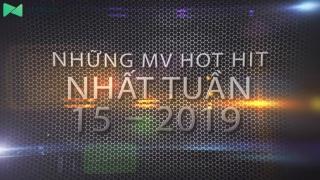 Những MV Hot Nhất Tuần 15-2019 - Various Artists