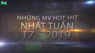 Những MV Hot Nhất Tuần 17-2019 - Various Artists