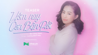 Hôm Nay Con Bận Rồi (Teaser) - Lương Bích Hữu