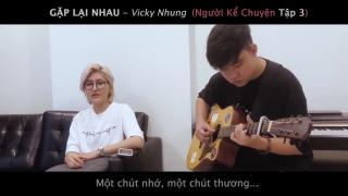 Gặp Lại Nhau (Guitar Version) - Vicky Nhung
