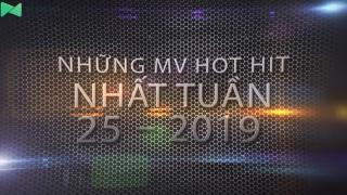 Những MV Hot Nhất Tuần 25-2019 - Various Artists