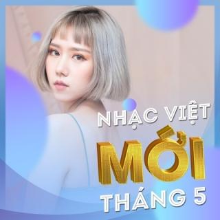 Nhạc Việt Mới Tháng 05/2017 - Various Artists