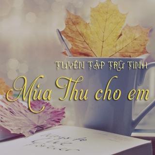 Mùa Thu Cho Em (Tuyển Tập Trữ Tình) - Various Artists